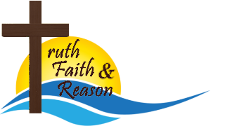Truth, Faith and Reason